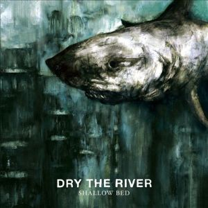 8. Dry The River